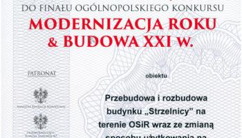 Nominacja do finału ogólnopolskiego konkursu Modernizacja Roku & Budowa XXI w. - TRANSWOJ-BIS - Usługi budowlane - Generalny Wykonawca Inwestycji - Wynajem zwyżek Częstochowa - Budowa domów
